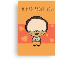 I'm Mad About You (Hannibal) Canvas Print