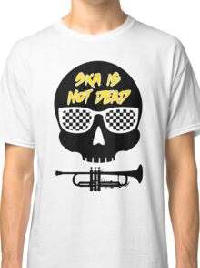 Ska Is Not Dead Classic T-Shirt