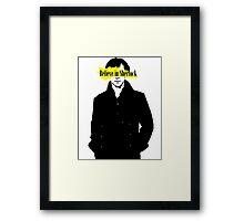 Believe in Sherlock  Framed Print