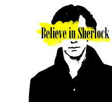 Believe in Sherlock  by moinsdetrois