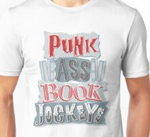Punk Ass Book Jockeys! Unisex T-Shirt