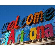 Welcome Arizona Photographic Print