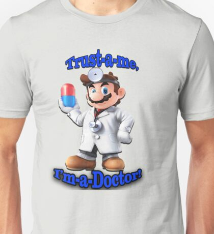Trust me, I'm a Doctor Unisex T-Shirt