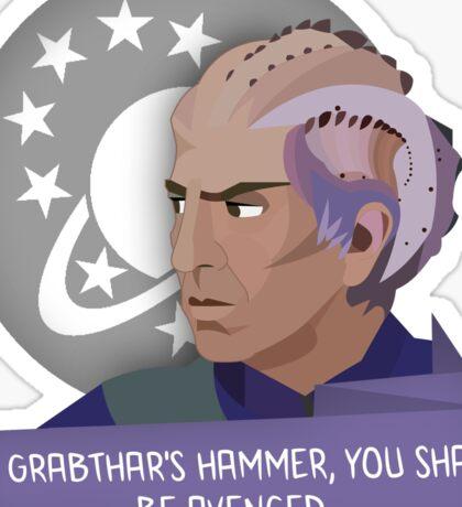 Galaxy Quest - By Grabthar's Hammer Sticker