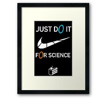 Do it for science Framed Print