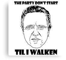 Funny Walken - love black white perfect quote cute fun awesome cool parody Canvas Print