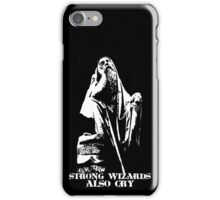 Strong Wizards Also Cry iPhone Case/Skin