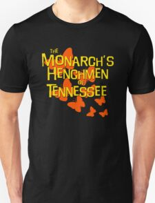 The Monarch's Henchmen of TN T-Shirt