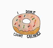 I Donut Count Calories Unisex T-Shirt