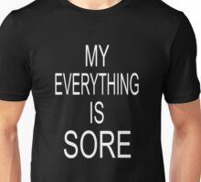 My Everything Is Sore Unisex T-Shirt