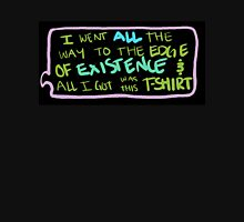THE END OF EXISTENCE Unisex T-Shirt