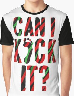 can i kick it Graphic T-Shirt
