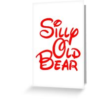 silly old bear 2 Greeting Card