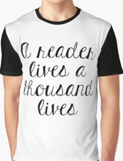 A reader lives a thousand lives Graphic T-Shirt