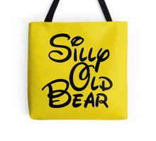 silly old bear 3 Tote Bag