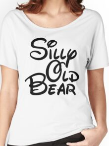 silly old bear 3 Women's Relaxed Fit T-Shirt