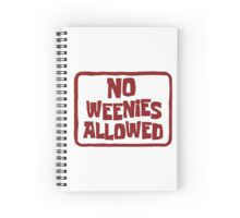 No Weenies Allowed Spiral Notebook