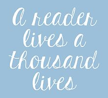 A reader lives a thousand lives (Blue) by bboutique