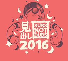 Subs not dubs by andbloom