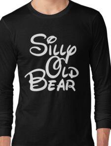 silly old bear 4 Long Sleeve T-Shirt