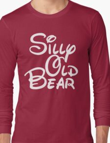 silly old bear 4 Long Sleeve T-Shirt