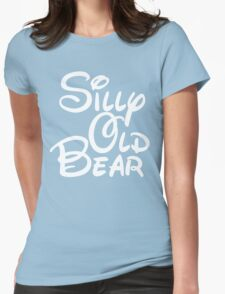 silly old bear 4 Womens Fitted T-Shirt
