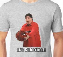 It's Spherical Unisex T-Shirt