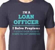 I'm Loan Officer Unisex T-Shirt