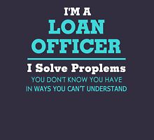 I'm Loan Officer Unisex T-Shirt