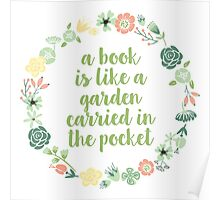A book is like a garden (Pink Wreath/Green Text) Poster