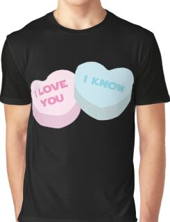 I love you... I know. Graphic T-Shirt