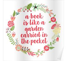 A book is like a garden (Yellow Wreath / Pink Text) Poster