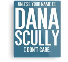 Unless Your Name is Dana Scully Metal Print