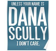 Unless Your Name is Dana Scully Poster