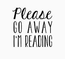 Please Go Away I'm Reading Unisex T-Shirt