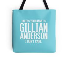 Unless Your Name is Gillian Anderson Tote Bag