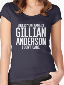 Unless Your Name is Gillian Anderson Women's Fitted Scoop T-Shirt