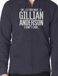 Unless Your Name is Gillian Anderson Zipped Hoodie
