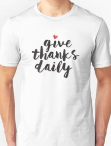 Give Thanks Daily Unisex T-Shirt