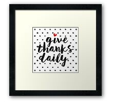 Give Thanks Daily Framed Print