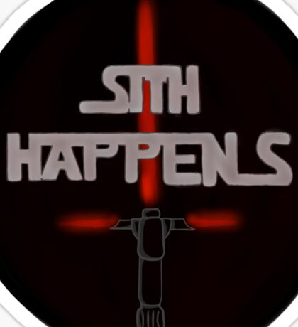 Sith Happens With Kylo Ren Saber Sticker