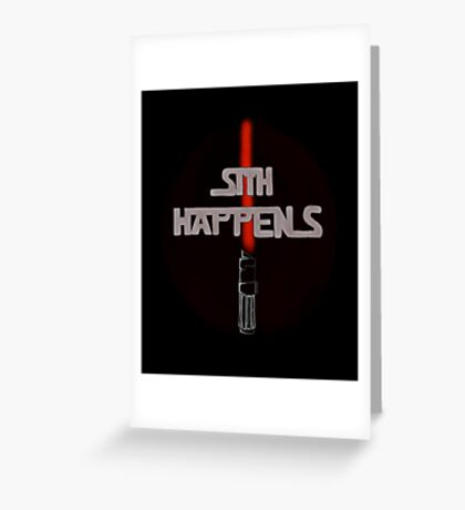 Sith Happens With Darth Vader Saber Greeting Card