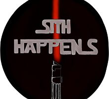 Sith Happens With Darth Vader Saber by Basil Parrott