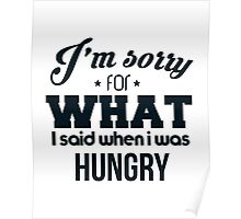 I'm sorry! I was hungry - version 3 - dark blue Poster
