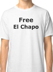 Free El Chapo Classic T-Shirt