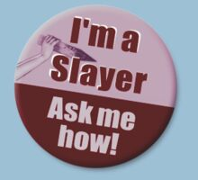 """I'm a Slayer, Ask Me How"" pin - Buffy the Vampire Slayer by WitchDesign"