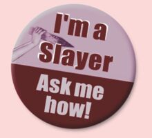 """""""I'm a Slayer, Ask Me How"""" pin - Buffy the Vampire Slayer One Piece - Long Sleeve"""