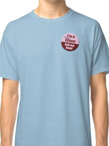 """""""I'm a Slayer, Ask Me How"""" pin - Buffy the Vampire Slayer Classic T-Shirt"""