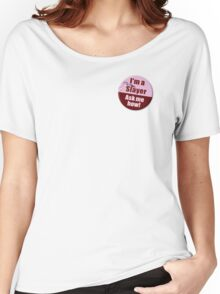 """""""I'm a Slayer, Ask Me How"""" pin - Buffy the Vampire Slayer Women's Relaxed Fit T-Shirt"""