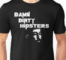 Damn Dirty Hipsters Unisex T-Shirt